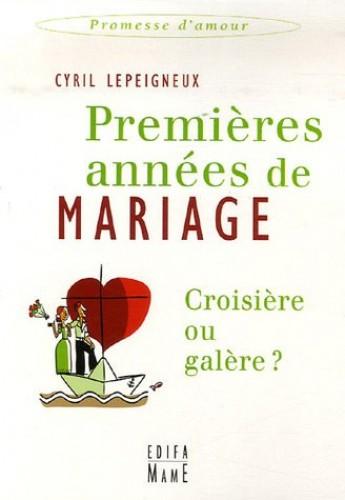 Premières années de mariage, croisière ou galère ? (PROMESSE D'AMOUR) By Cyril LEPEIGNEUX