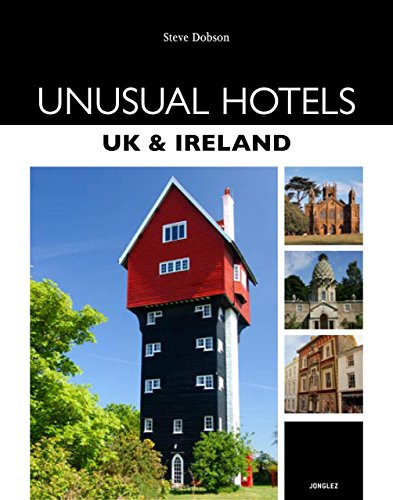 Unusual Hotels - UK and Ireland by Steve Dobson