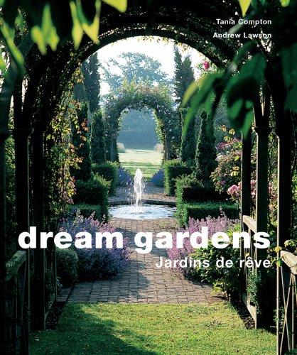 Dream Gardens - Jardins de rêve (TOUC.BEAU LIVRE) By Andrew Lawson