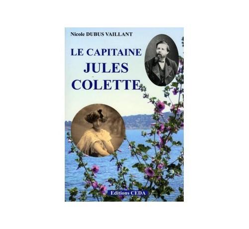 Le capitaine Jules Colette, père de Colette By Nicole Dubus Vaillant