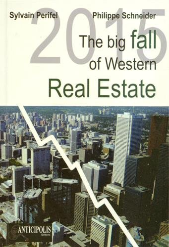 2015 The Big Fall of Western Real Estate By Philippe Schneider