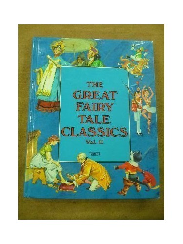 The Great Fairy Tale Classics: 2 By unknown