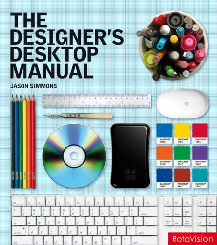 The Designer's Desktop Manual By Jason Simmons
