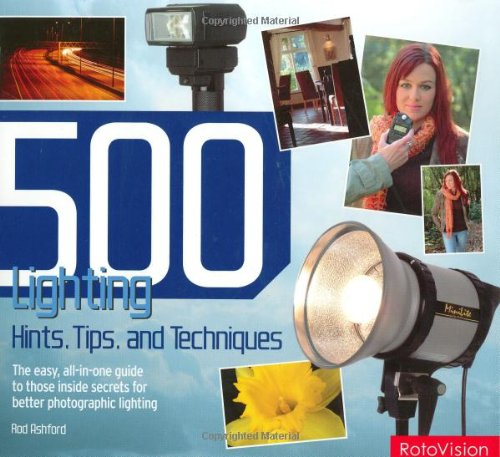 500 Lighting Hints, Tips, and Techniques By Rod Ashford