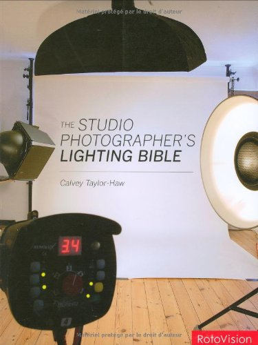 The Studio Photographer's Lighting Bible By Calvey Taylor-Haw