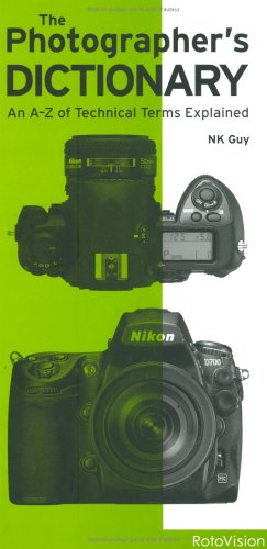 The Photographer's Dictionary By Neil K. Guy