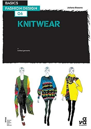 Basics Fashion Design 06: Knitwear By Juliana Sissons