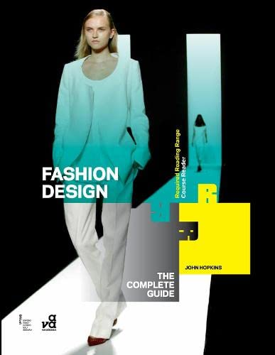 Fashion Design: The Complete Guide By John Hopkins (Winchester School of Art at the University of Southampton, UK)