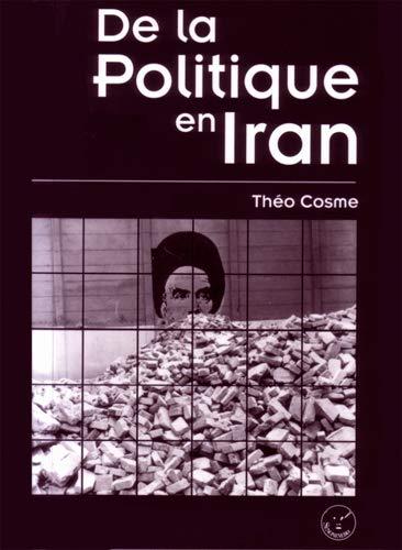 DE LA POLITIQUE EN IRAN By Cosme Théo