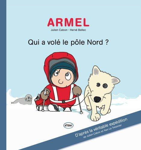 ARMEL Qui a volé le pôle Nord?