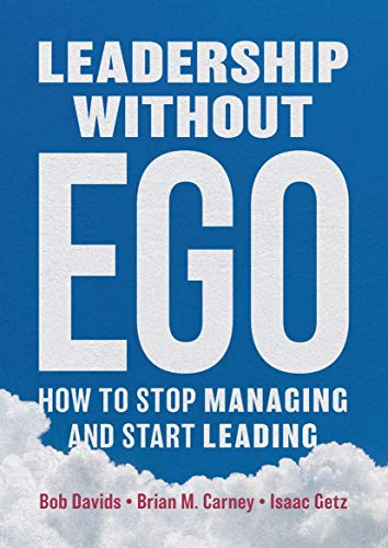 Leadership Without Ego By Bob Davids