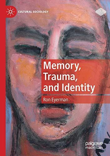 Memory, Trauma, and Identity By Ron Eyerman