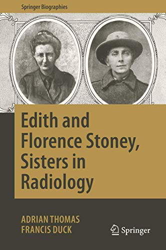 Edith and Florence Stoney, Sisters in Radiology By Adrian Thomas