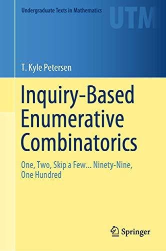 Inquiry-Based Enumerative Combinatorics By T. Kyle Petersen
