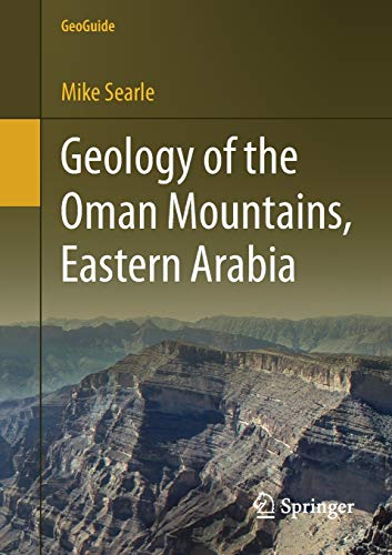 Geology of the Oman Mountains, Eastern Arabia By Mike Searle