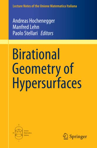 Birational Geometry of Hypersurfaces By Andreas Hochenegger