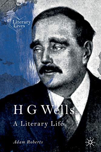 H G Wells By Adam Roberts