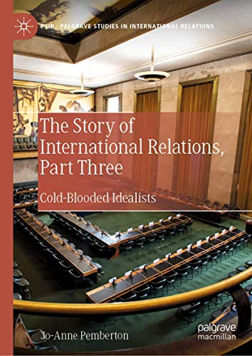 The Story of International Relations, Part Three By Jo-Anne Pemberton