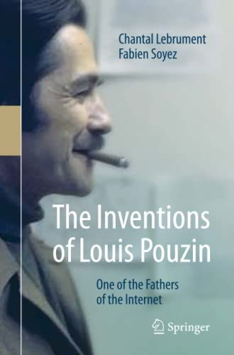 The Inventions of Louis Pouzin By Chantal Lebrument