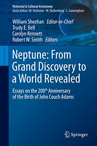 Neptune: From Grand Discovery to a World Revealed By William Sheehan