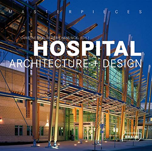 Masterpieces: Hospital Architecture and Design By Stefan Kruse