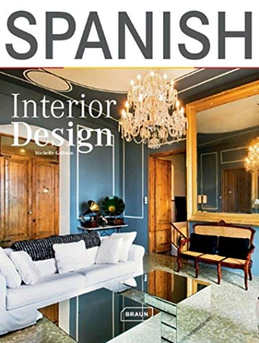 Spanish Interior Design By Michelle Galindo