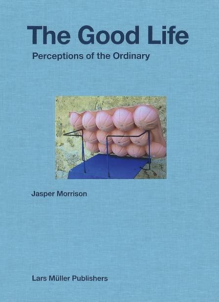 Good Life By Jasper Morrison