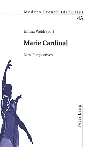 Marie Cardinal: New Perspectives (Modern French Identities) By Edited by Emma Webb