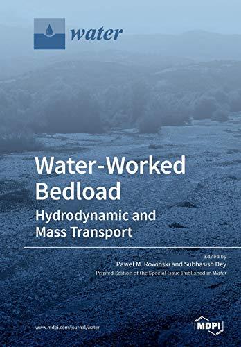 Water-Worked Bedload By Guest editor Pawel M Rowinski