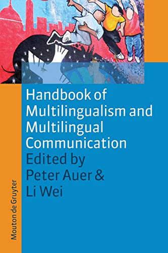 Handbook of Multilingualism and Multilingual Communication (Handbooks of Applied Linguistics [HAL]) By Edited by Peter Auer