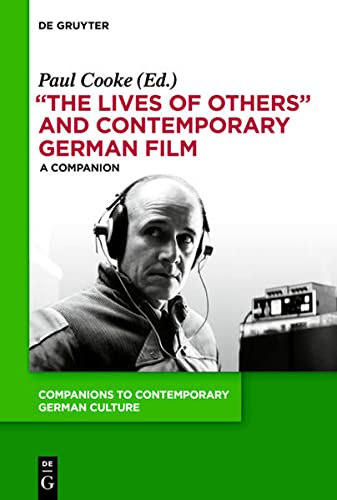 """""""The Lives of Others"""" and Contemporary German Film par Paul Cooke"""