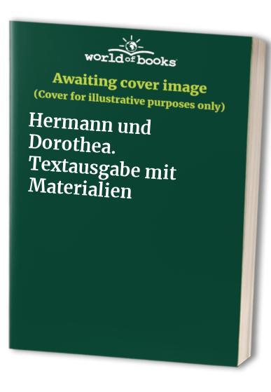 Hermann und Dorothea. Textausgabe mit Materialien