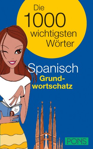 PONS Spanisch Grundwortschatz. Die 1000 wichtigsten Wörter By Unknown.