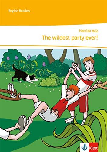 The wildest party ever! Lektüre mit Lehrerservicematerial und Audiodownload By Hamida Aziz