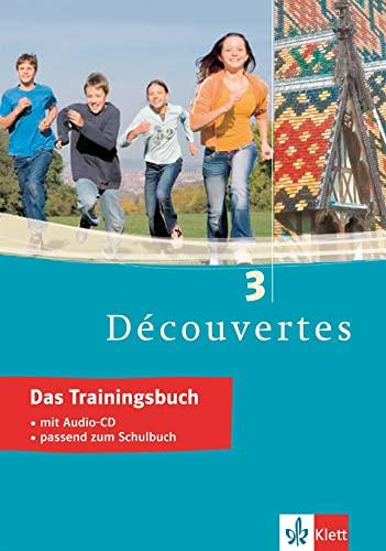 Découvertes 3. Das Trainingsbuch By Martine Delaud