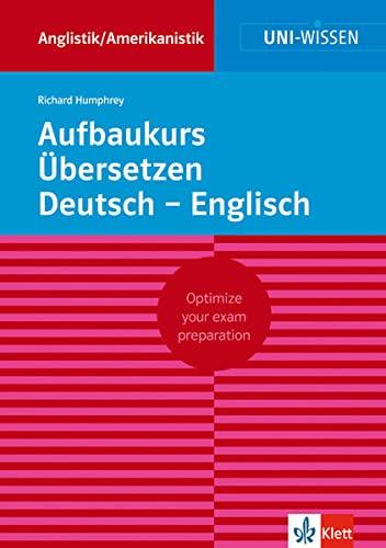 Aufbaukurs Übersetzen Deutsch-Englisch By Richard Humphrey
