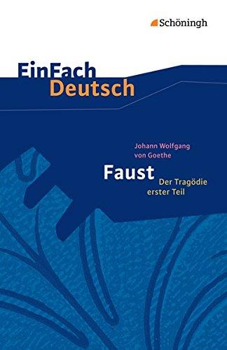 Faust - Der Tragdie erster Teil. EinFach Deutsch Textausgaben: Gymnasiale Oberstufe By Franz Waldherr
