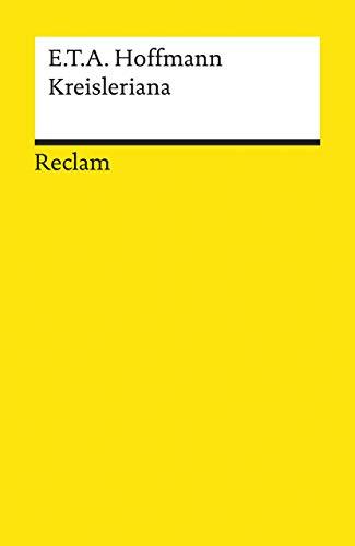 Kreisleriana By E. T. A. Hoffmann