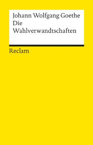 Die Wahlverwandtschaften By Johann Wolfgang von Goethe
