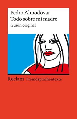 Todo sobre mi madre: Guión original By Pedro Almdovar