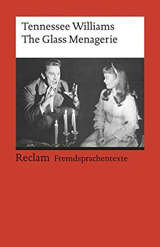 The Glass Menagerie.: Englischer Text mit deutschen Worterklärungen. B2-C1 (GER) By Tennessee Williams