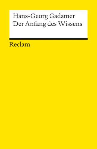 Der Anfang DES Wissens By Hans-Georg Gadamer