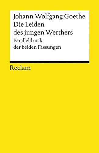 Die Leiden des jungen Werther.: Paralleldruck der Fassungen von 1774 und 1787 By Johann Wolfgang von Goethe