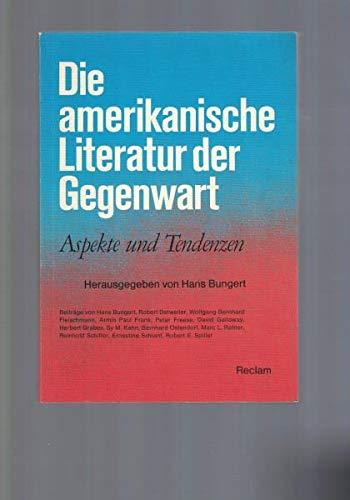 Die amerikanische Literatur der Gegenwart: Aspekte und Tendenzen By hans-bungert