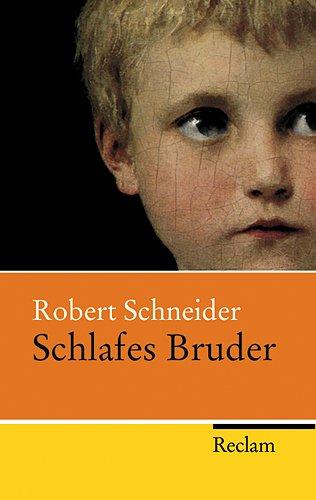 Schlafes Bruder von Robert Schneider