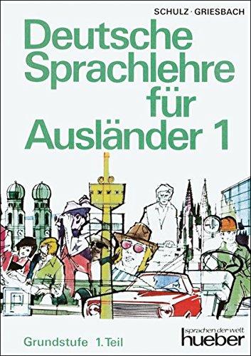 Deutsche Sprachlehre fur Auslander Grundstufe Teil 1 By Heinz Griesbach