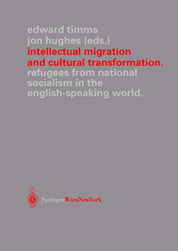 Intellectual Migration and Cultural Transformation By Edward Timms