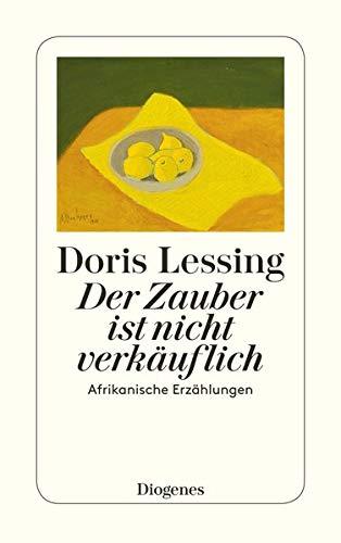Der Zauber ist nicht verkäuflich. By Doris Lessing
