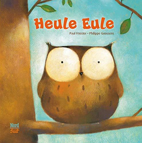 Heule Eule von Paul Friester
