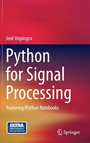Python for Signal Processing: Featuring Ipython Notebooks By Jose Unpingco